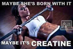 weightlifting meme - maybe she's born with it, maybe it's creatine. I dunno, but shes ripped and she's hot