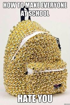 Bells on a backpack - How to make everyone at school hate you