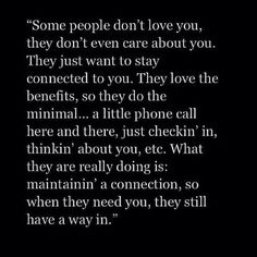 Be sure to close the door. These people don't care about your feelings, just their own selfish needs. #lessonlearned