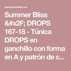 """Summer Bliss / DROPS 167-18 - Túnica DROPS en ganchillo con forma en A y patrón de calados, en """"Belle"""". Talla: S –XXXL. - Patrón gratuito de DROPS Design"""