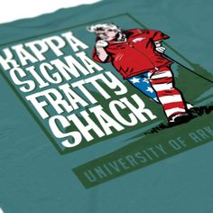 Kappa Sigma - KE - Kappa Sig - Fratty Shack Design - Fraternity Tshirts - Check out b-unlimited.com!