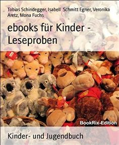 ebooks für Kinder - Leseproben Tobias, Teddy Bear, Kindle Ebooks, Mona, Facebook, Christmas Is Coming, Authors, Reading, Group