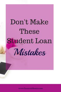 Don't Make These Student Loan Mistakes — Financialdemics Private Student Loan, Paying Off Student Loans, Student Loan Debt, Student Loan Repayment, First Year Of College, Student Loan Forgiveness, Paying Off Credit Cards, College Application, Debt Payoff