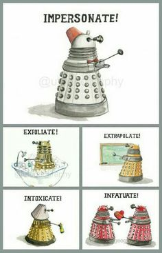 Admit it, you read all of them in a Dalek voice