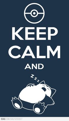 keep calm and catch some Zzzz