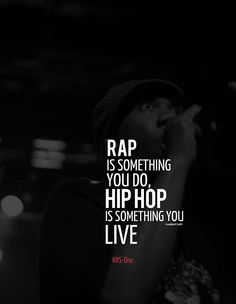 """Rap is something you do. Hiphop is something you live."" - KRS One // ""Rap es algo que haces. HipHop es algo que vives."" - KRS One Hip Hop Quotes, Rap Quotes, Dance Quotes, Eminem Quotes, Hip Hop And R&b, Love N Hip Hop, Hip Hop Rap, Hip Hop Tattoo, Estilo Hip Hop"