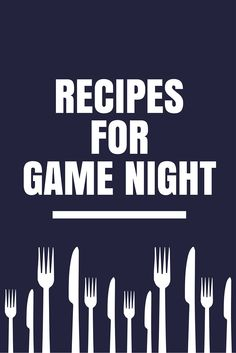 Recipes For Game Night