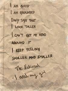 I Need My Girl - the national. Literally listening to this song right this second...
