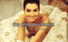 The Princess Diaries! Love both movies, the first one is always better though!