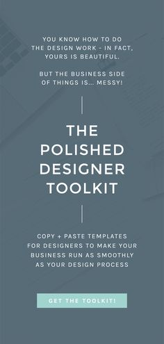 Running a design business isn't as easy as sending great work to your clients. If you're tired of feeling less than confident with your process when you get an inquiry or have a sticky situation with a client, it's time to check out the Polished Designer Toolkit!