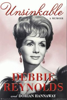 Unsinkable is the definitive memoir by film legend and Hollywood icon Debbie Reynolds!