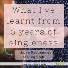 What I learnt from six years of singleness. Including 5 advantages of being single. Other Woman, Inspire Others, 6 Years, Stand Up, Queen, Learning, Blog, Get Back Up, Studying