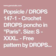 "Popsicle / DROPS 147-1 - Crochet DROPS poncho in ""Paris"". Size: S - XXXL. - Free pattern by DROPS Design"