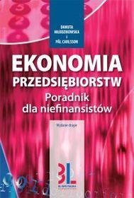 Ekonomia przedsiębiorstw. Poradnik dla niefinansistów-Młodzikowska Danuta, Carlsson Pal