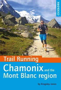 Guidebook to exploring the classic trail running regions around the Mont Blanc massif, visiting France, Switzerland and Italy. 40 runs are graded by terrain, from wide trails to technical skyrunning,