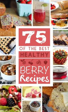 75 of the Best Berry Recipes (Strawberry, Blueberry, Raspberry, Blackberry, and more!) - Family Gone Healthy