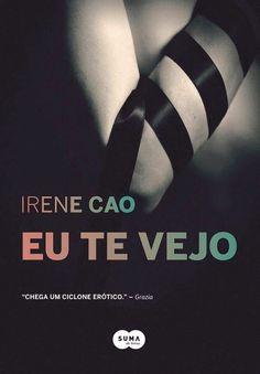 [RESENHA] Opinião de Uma Leitora: Eu Te Vejo, Irene Cao (Avaliação: ★★★★)