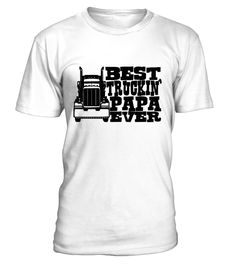 Grandpa Gift Papa Best Truckin' Ever Truck Driver A funny Father's Day gift or birthday gift for Grandpa and Dad alike.