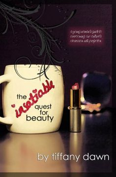 The Insatiable Quest for Beauty by Tiffany Dawn. $3.50. 169 pages