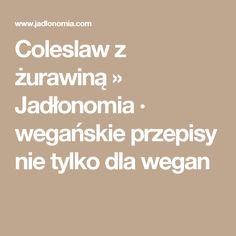 Coleslaw z żurawiną » Jadłonomia · wegańskie przepisy nie tylko dla wegan