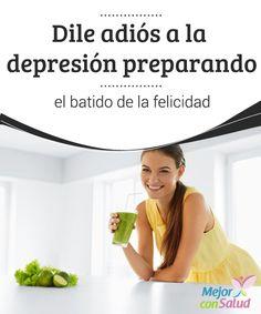 Dile adiós a la #depresión preparando el batido de la #felicidad  Si bien los efectos de este batido son muy beneficiosos para combatir los estados depresivos, contiene gran cantidad de #calorías, por lo que no se recomienda excederse en su consumo #HábitosSaludables