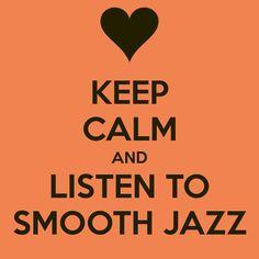 Smooth Jazz! http://www.sky.fm/smoothjazz - Love this station!