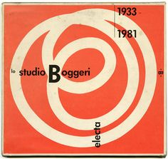 LO STUDIO BOGGERI 1933 – 1981 Carlo Pirovano [Editor], Bruno Monguzzi [Curator/Designer] color and black and white reproductions from the history of Milan's Studio Boggeri. 80s Design, Design Art, Graphic Design, Max Huber, Communication Design, Vintage Travel Posters, Chicago Cubs Logo, Identity Design, Art And Architecture