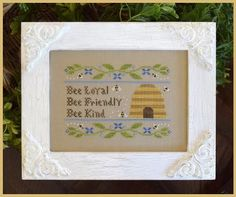 Country Cottage Needleworks ~ Bee Virtues