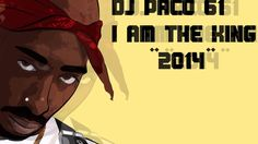2Pac - I am the King - Remix 2015 *NEW* - DJ PACO 61