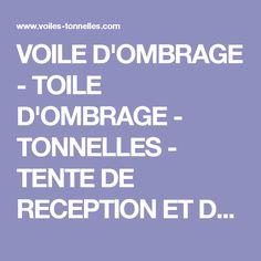 VOILE D'OMBRAGE - TOILE D'OMBRAGE - TONNELLES - TENTE DE RECEPTION ET DE STOCKAGE - TOILE DE PERGOLA