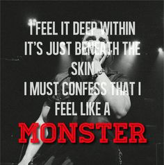 From the Christian rock band Skillet, their song Monster :D Skillet Monster Lyrics, Skillet Lyrics, Band Quotes, Music Quotes, Music Is Life, My Music, House Music, Monster Songs, Jesus Music