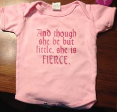 Though She Be But Little She Is Fierce - Shakespeare quote Pink Baby Onesie Creeper Bodysuit - Made to Order
