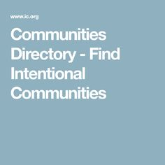 Communities Directory - Find Intentional Communities Schools, The Neighbourhood, Alternative, Community, The Neighborhood, School, Colleges
