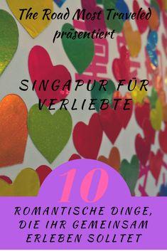 Pärchen-Trip gefällig? Auf nach Singapur! Hier findet ihr 10 Dinge, die ihr gemeinsam unternehmen solltet. #singapur #singapurfuerverliebte #10dingedie #travelcouple #theroadmosttraveled