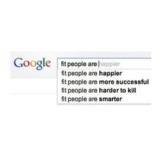Even google knows its better to be fit