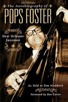 The Autobiography of Pops Foster: New Orleans Jazzman by Ron Carter. $12.47. Publisher: Backbeat Books (January 1, 2005)