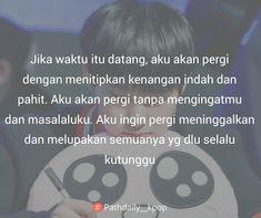Quotes Lucu, Quotes Galau, Bts Quotes, Lyric Quotes, Daily Quotes, Qoutes, Lyrics, Quotes Indonesia, People Quotes