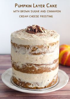 Pumpkin Layer Cake with Brown Sugar and Cinnamon Cream Cheese Frosting