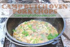 Camp Dutch Oven Pork Chops. This camping recipe is a real crowd favorite! The combination of slightly sweet and salty flavors make this easy camp Dutch oven pork chops recipe a fantastic main dish served with a side of rustic mashed potatoes and fresh green beans. http://www.campingforfoodies.com/camp-dutch-oven-pork-chops/