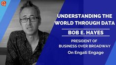 Learn how from the President of Business over Broadway, Bob E. Hayes on the latest episode of the Engati Engage interview series. Sentiment Analysis, Good Employee, Keynote Speakers, Influencer Marketing, Data Science, Customer Experience, Machine Learning, Statistics, Cloud