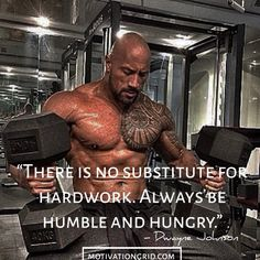 Be Humble and work hard Dwayne Johnson Inspiration Quote