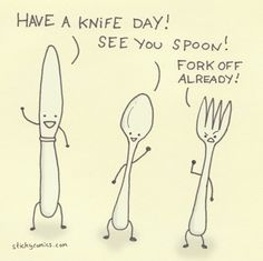 exactly how i imagine the flatware personalities (... except knife should be between fork and spoon bc spoon needs protection from fork.)