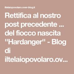 Rettifica al nostro post precedente ... del fiocco nascita ''Hardanger'' - Blog di iltelaiopovolaro.over-blog.it