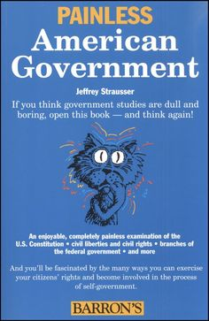 Painless American Government | Barron's Educational Series | 9780764126017 Quizzes And Answers, High School Transcript, Branches Of Government, Long Books, Interesting Information, Homeschool Curriculum, Audio Books, Ebooks, This Book