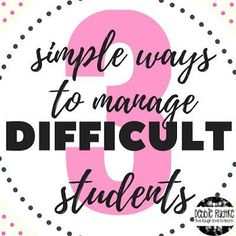live laugh love to learn: 3 SIMPLE Tips to Help Manage Difficult Students