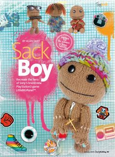 Toy Sack Boy by Alan Dart Knitting Pattern: Materials Sirdar, Click Chunky: Measurements tall (Simply Knitting Magazine Pull Out Pattern) Little Big Planet, Knitting Projects, Knitting Patterns, Knitting Ideas, Christmas Traditions, Christmas Gifts, Alan Dart, Simply Knitting, Knitting Magazine