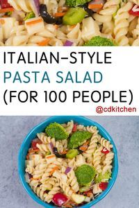 Pasta Salad for 100 people. Made with pasta, broccoli, red and green bell peppers, red onions, zucchini or yellow squash, carrots, black olives, mozzarella cheese, Parmesan cheese, olive oil, Italian salad dressing, salt and pepper | CDKitchen.com