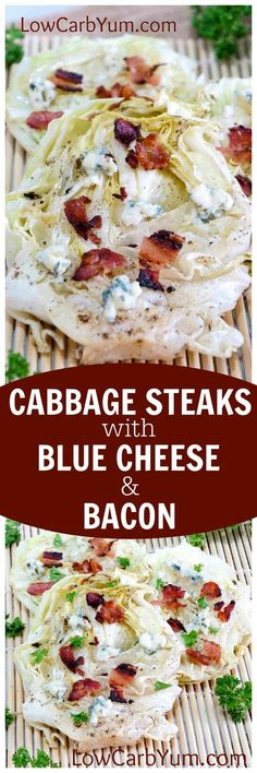Yummy low carb grilled cabbage steaks with blue cheese and bacon. A simple recipe that cooks up in no time on the grill or in a pan on the stove.   http://LowCarbYum.com