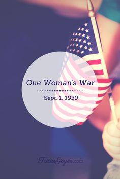 One Woman's War: September 1, 1939 - TriciaGoyer.com