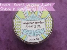 NEW POST! Review | Benefit Longwear Powder Shadow in Nude Swings #blog #blogger #bbloggers #bbloggerspost #beautychat #beautybloggers #beauty #makeup #cosmetics #review #eyeshadow #benefit #longwear #nudeswings #raspberrykiss #swatch